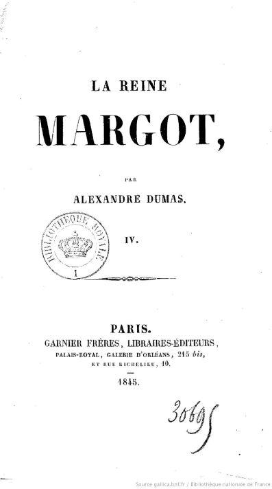 4-й том 1-го издания романа Александра Дюма «Королева Марго». Париж, 1845. Экземпляр, сохраненный в Королевской библиотеке в Париже.