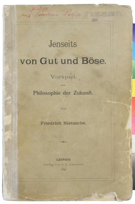 Фридрих Ницше. По ту сторону добра и зла. Издание Науманна. Лейпциг, 1872.